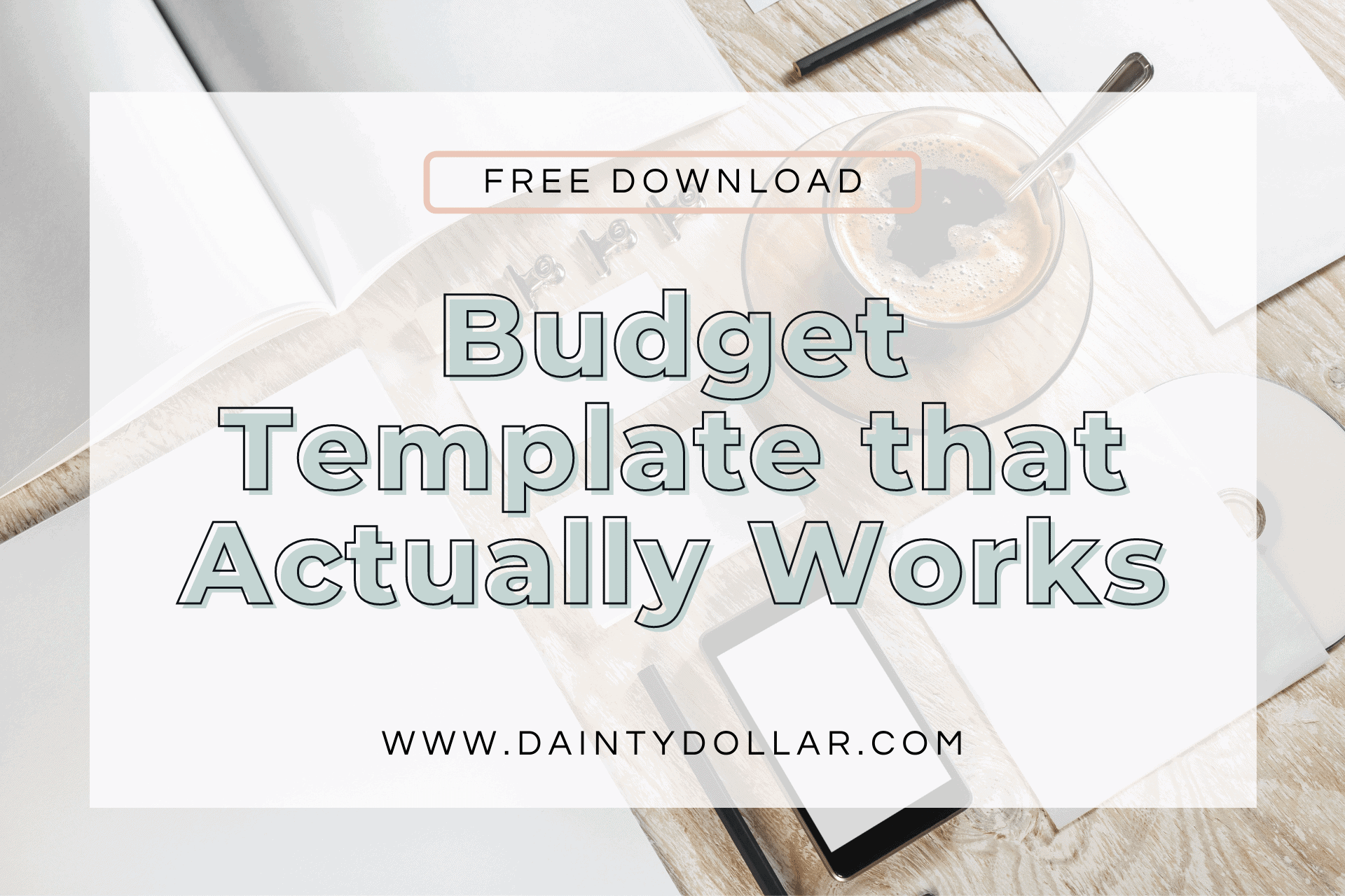 Budget Template That Actually Works How I Set Up My Budget - Dainty Dollar