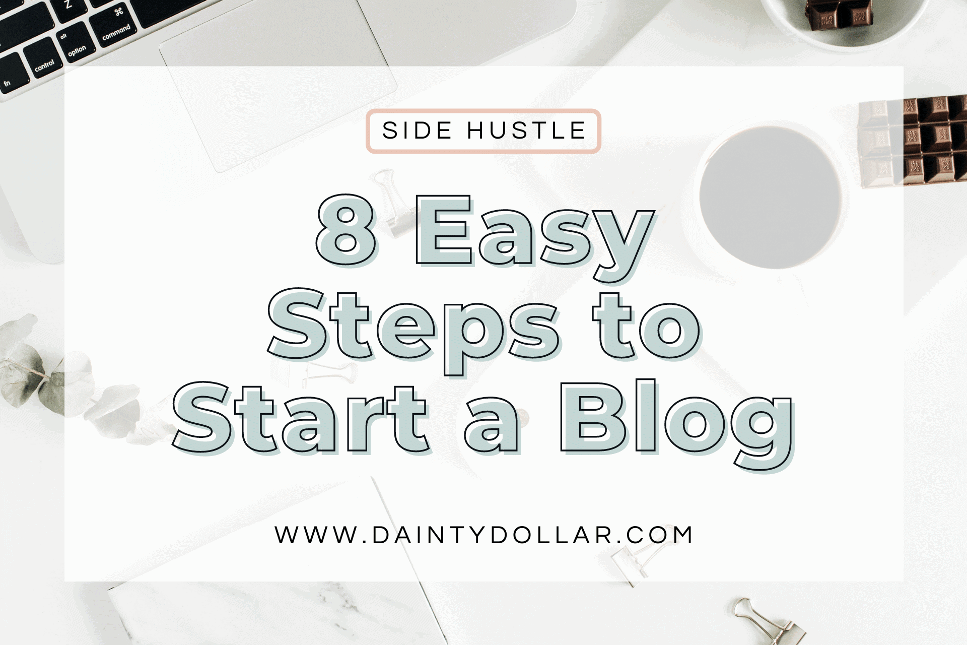 How to Start a Blog in 8 Easy Steps