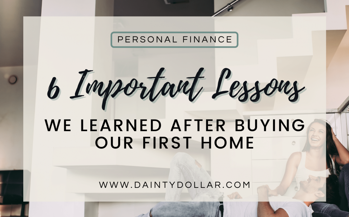 6 Important Lessons We Learned After Buying Our First Home