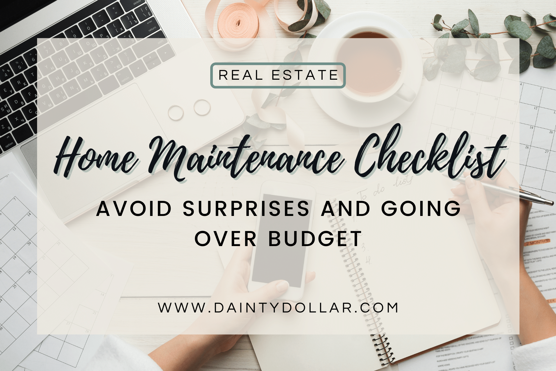 Home Maintenance Checklist - Avoiding Surprises and Going Over Budget - Dainty Dollar