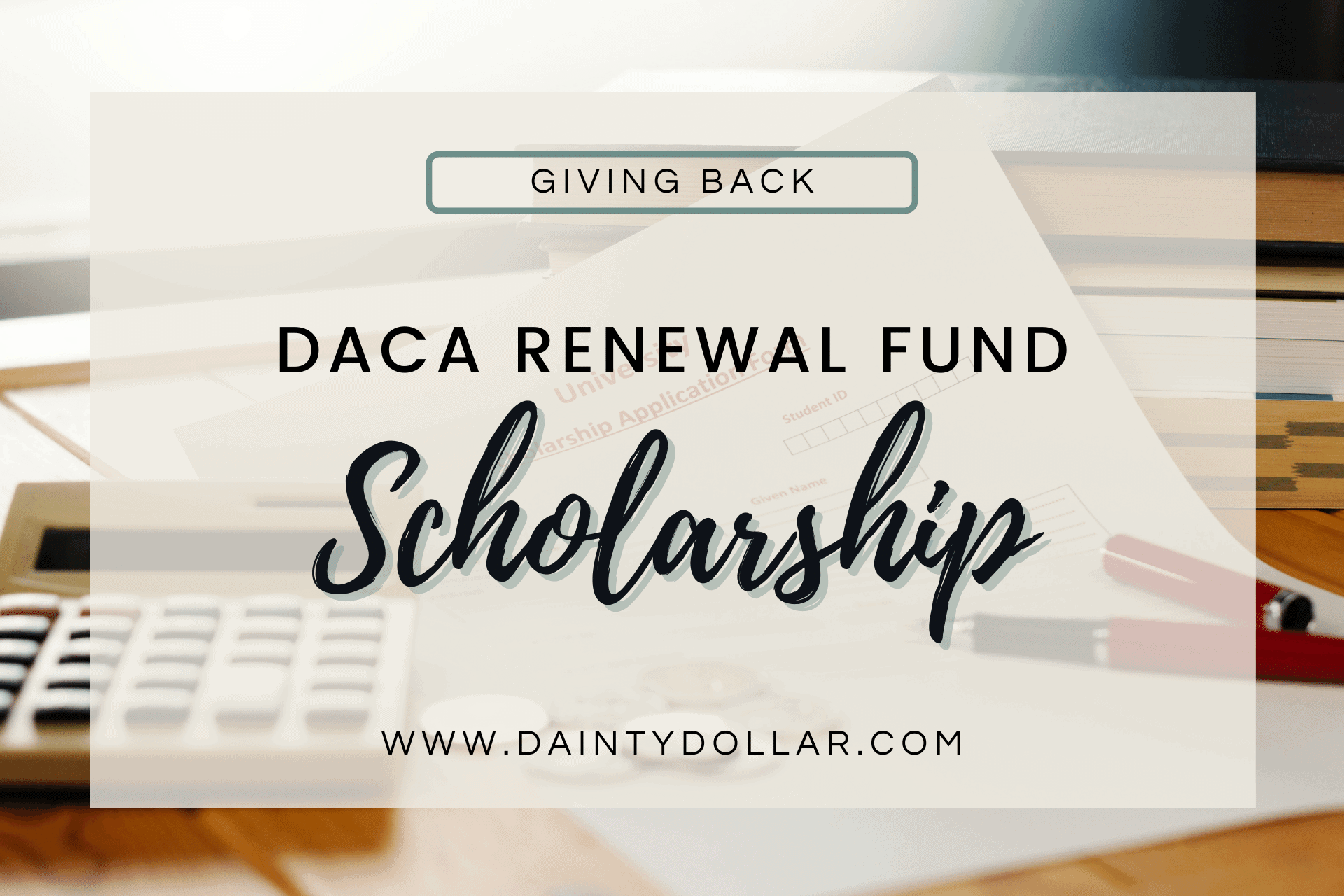 DACA Scholarship - Dainty Dollar Gives Back