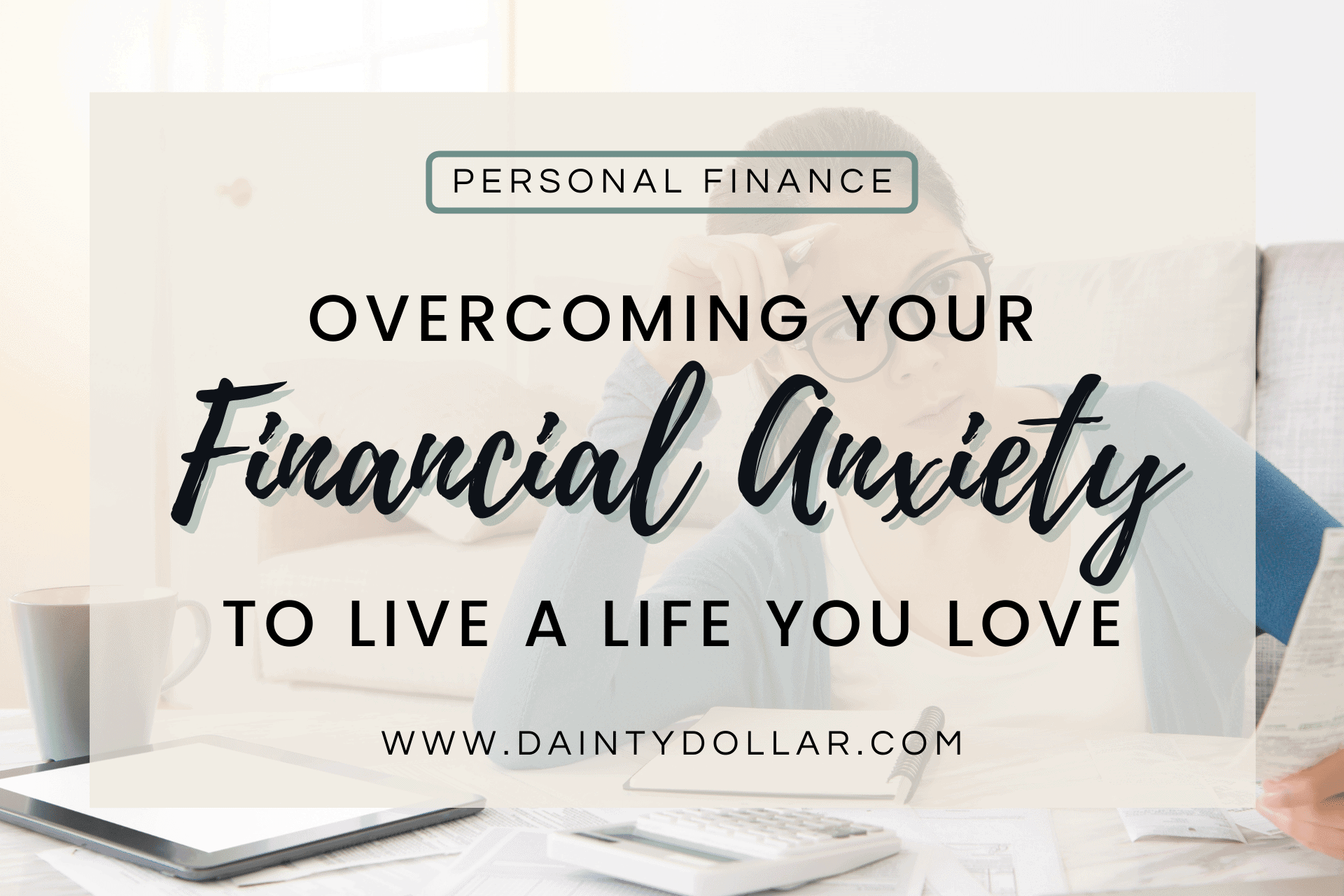 Dainty Dollar - Overcoming Your Financial Anxiety to Live a Life You Love